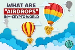 What Are Airdrops in Crypto World?